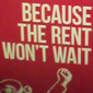The rent won't wait